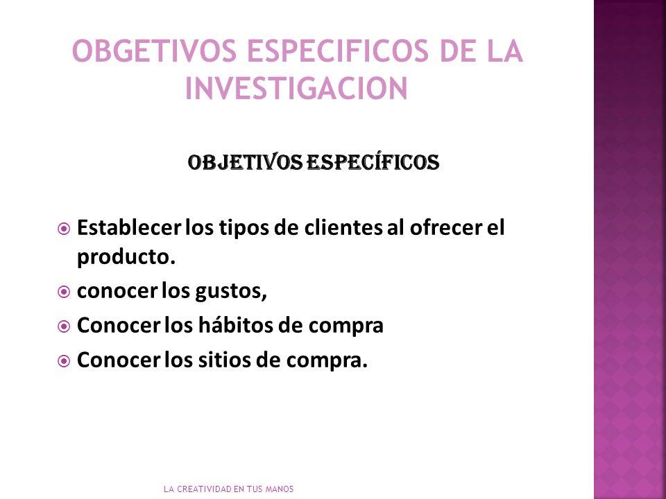 OBGETIVOS ESPECIFICOS DE LA INVESTIGACION