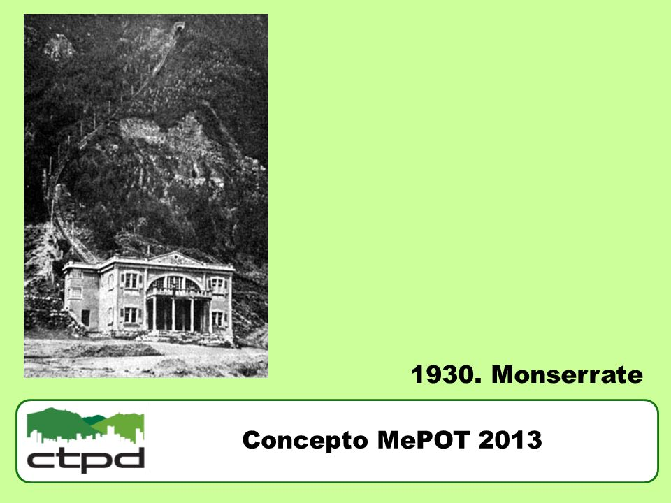 1930. Monserrate Concepto MePOT 2013