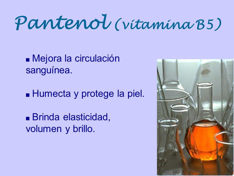 Pantenol (vitamina B5) Mejora la circulación sanguínea.