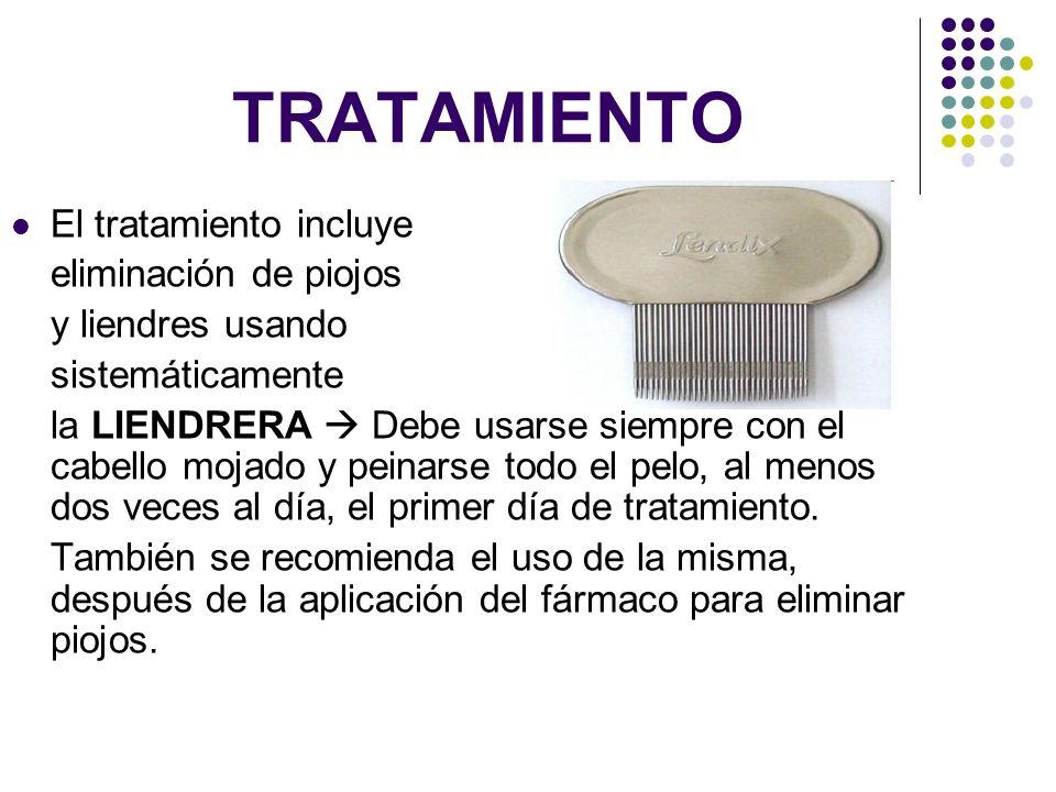 TRATAMIENTO El tratamiento incluye eliminación de piojos