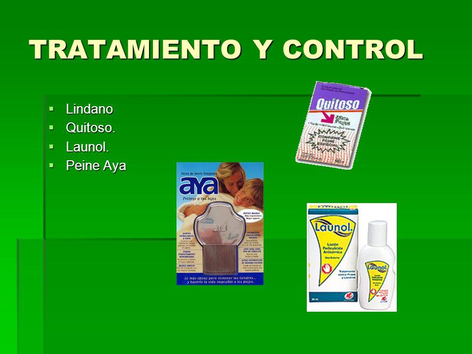 TRATAMIENTO Y CONTROL Lindano Quitoso. Launol. Peine Aya