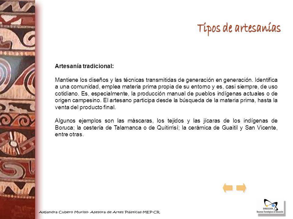 Tipos de artesanías Artesanía tradicional: