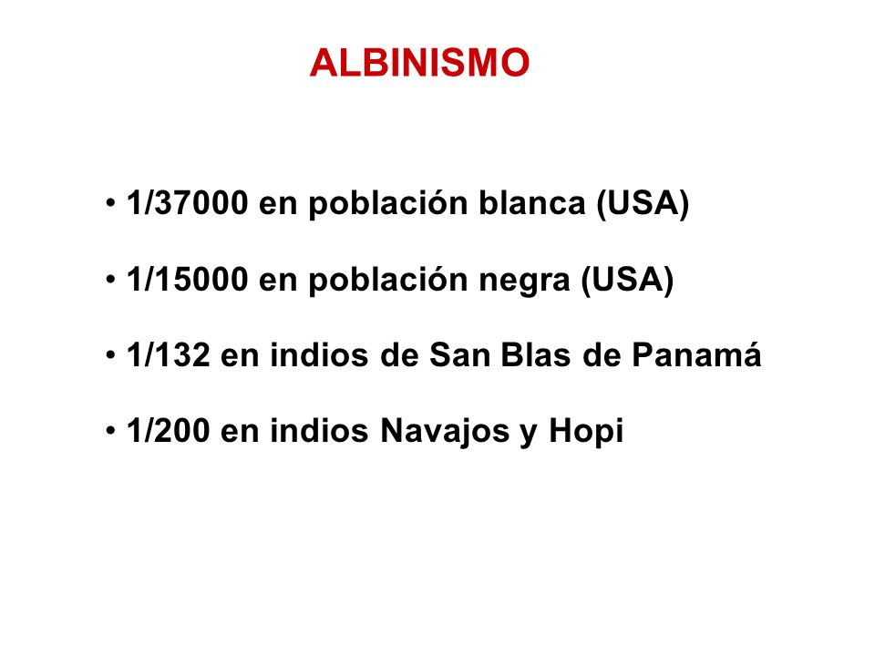 ALBINISMO 1/37000 en población blanca (USA)