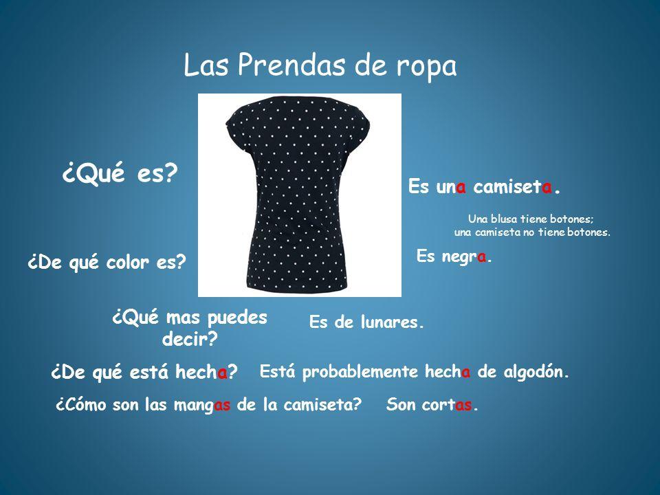 Las Prendas de ropa ¿Qué es Es una camiseta. ¿De qué color es