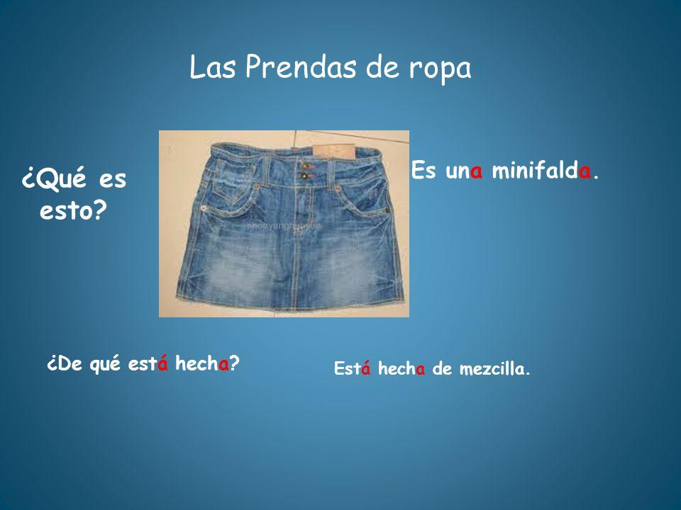 Las Prendas de ropa ¿Qué es esto Es una minifalda.