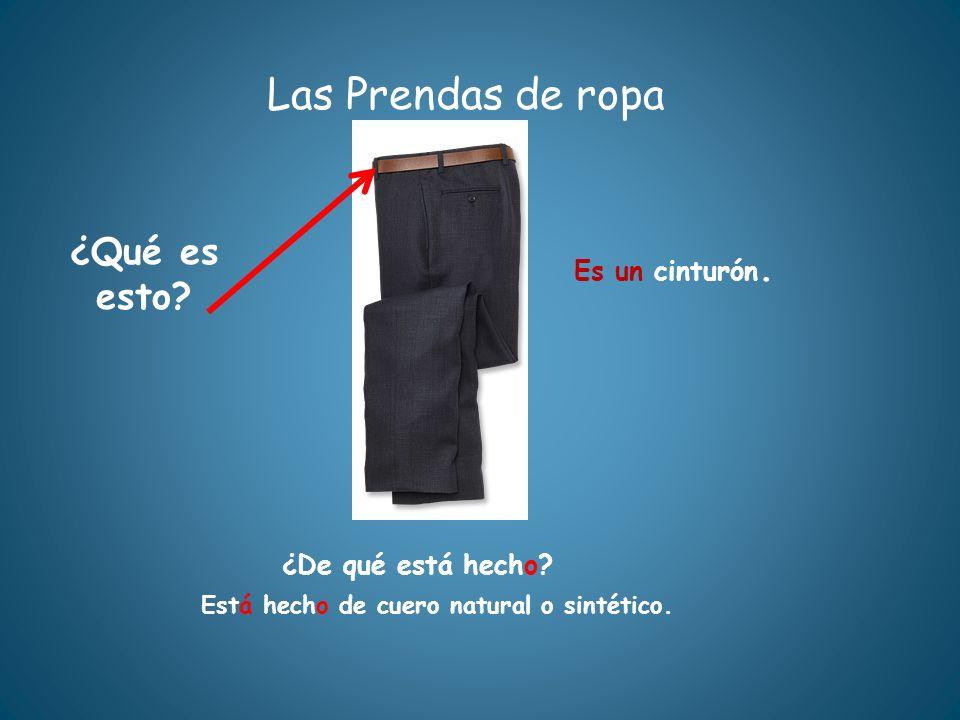 Las Prendas de ropa ¿Qué es esto Es un cinturón. ¿De qué está hecho