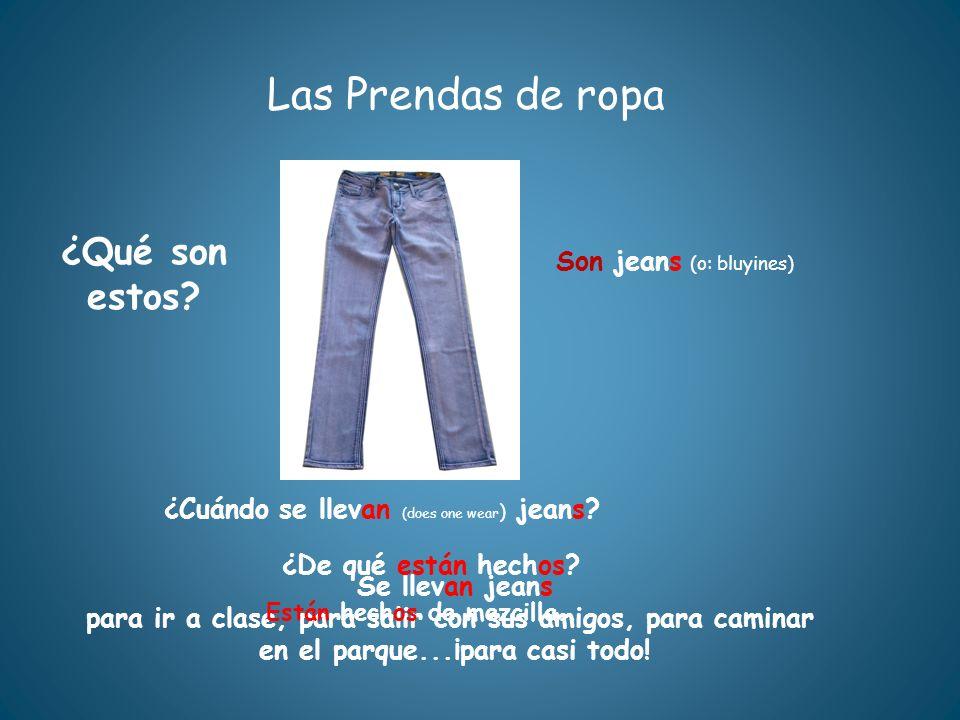 Las Prendas de ropa ¿Qué son estos Son jeans (o: bluyines)