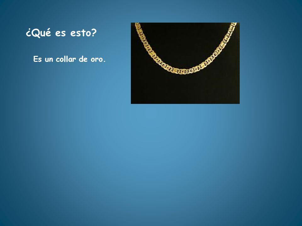 ¿Qué es esto Es un collar de oro.