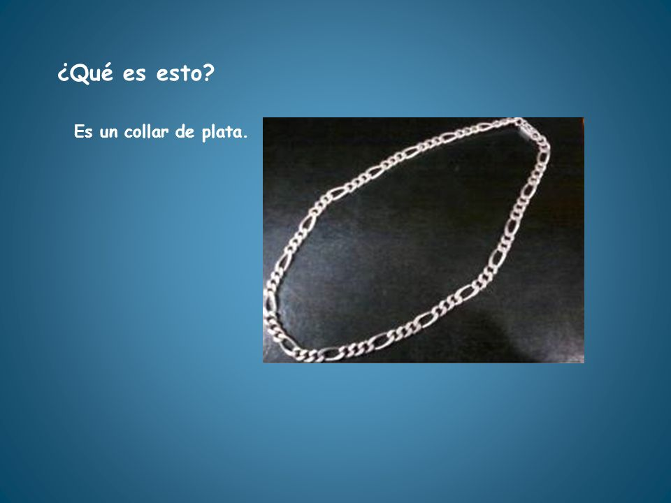 ¿Qué es esto Es un collar de plata.