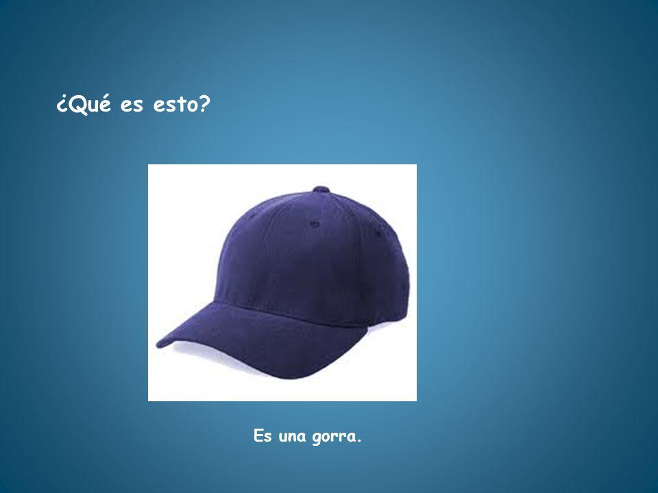 ¿Qué es esto Es una gorra.