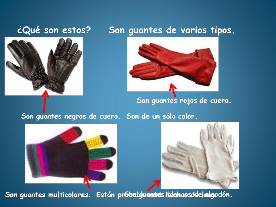 Son guantes blancos de algodón.