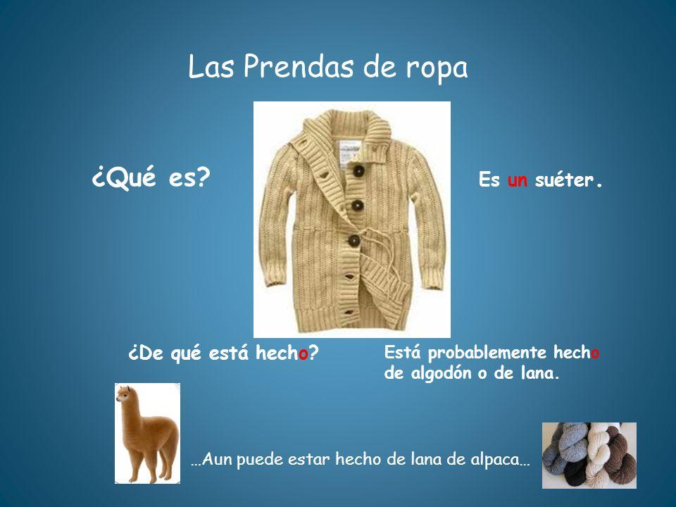 Las Prendas de ropa ¿Qué es Es un suéter. ¿De qué está hecho