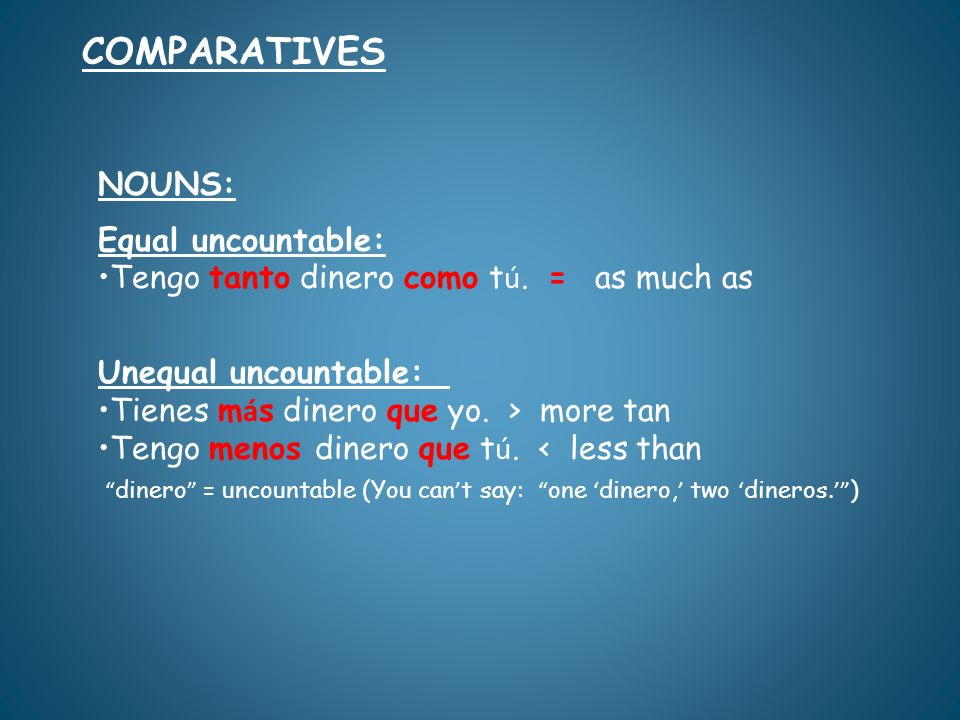 COMPARATIVES NOUNS: Equal uncountable: