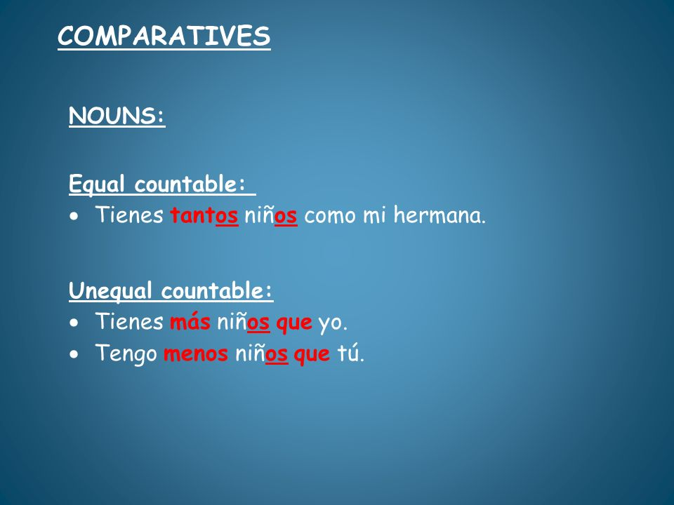 COMPARATIVES NOUNS: Equal countable:
