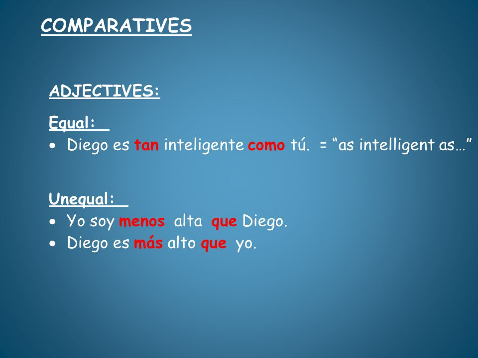 COMPARATIVES ADJECTIVES: Equal:
