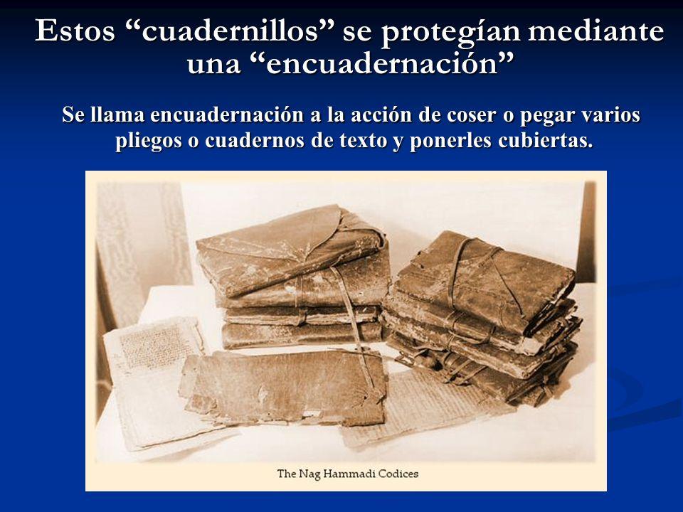 Estos cuadernillos se protegían mediante una encuadernación