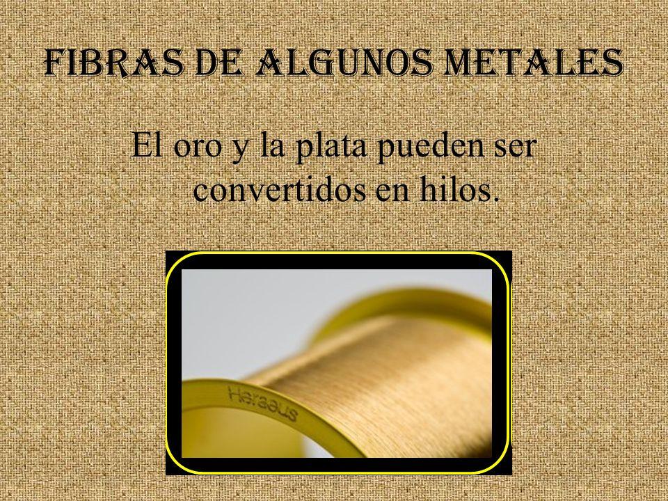 FIBRAS DE ALGUNOS METALES