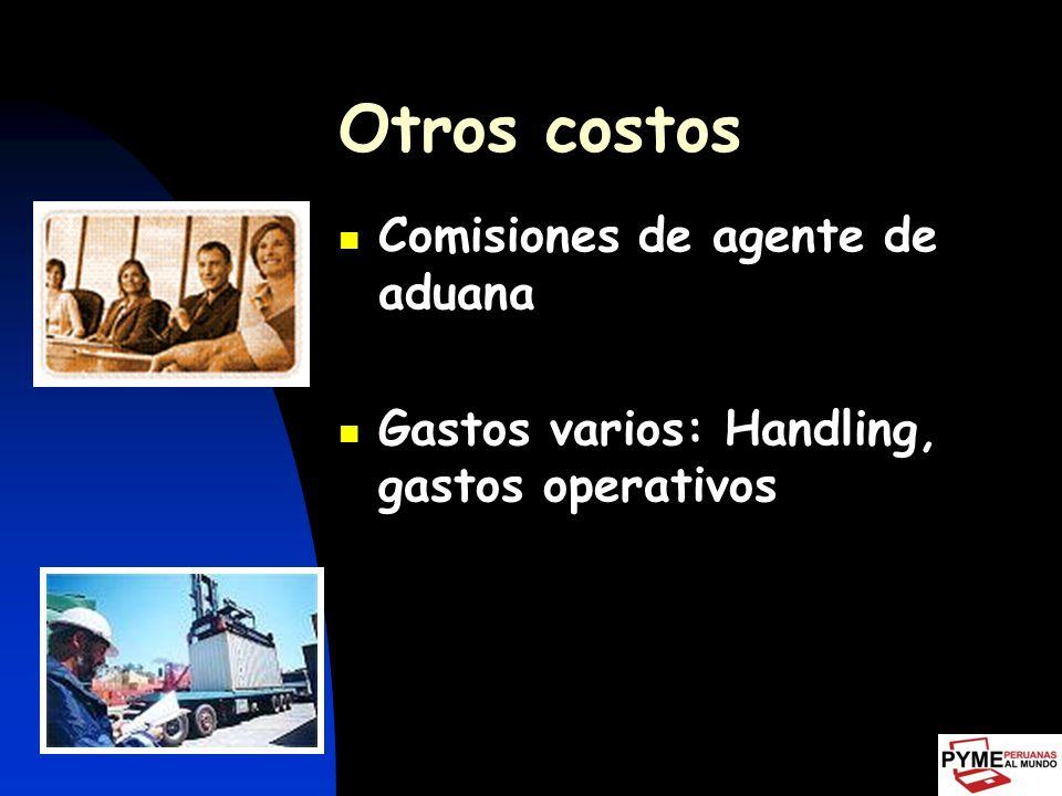 Otros costos Comisiones de agente de aduana