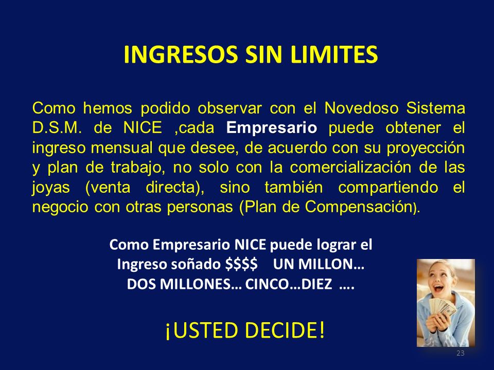 INGRESOS SIN LIMITES ¡USTED DECIDE!
