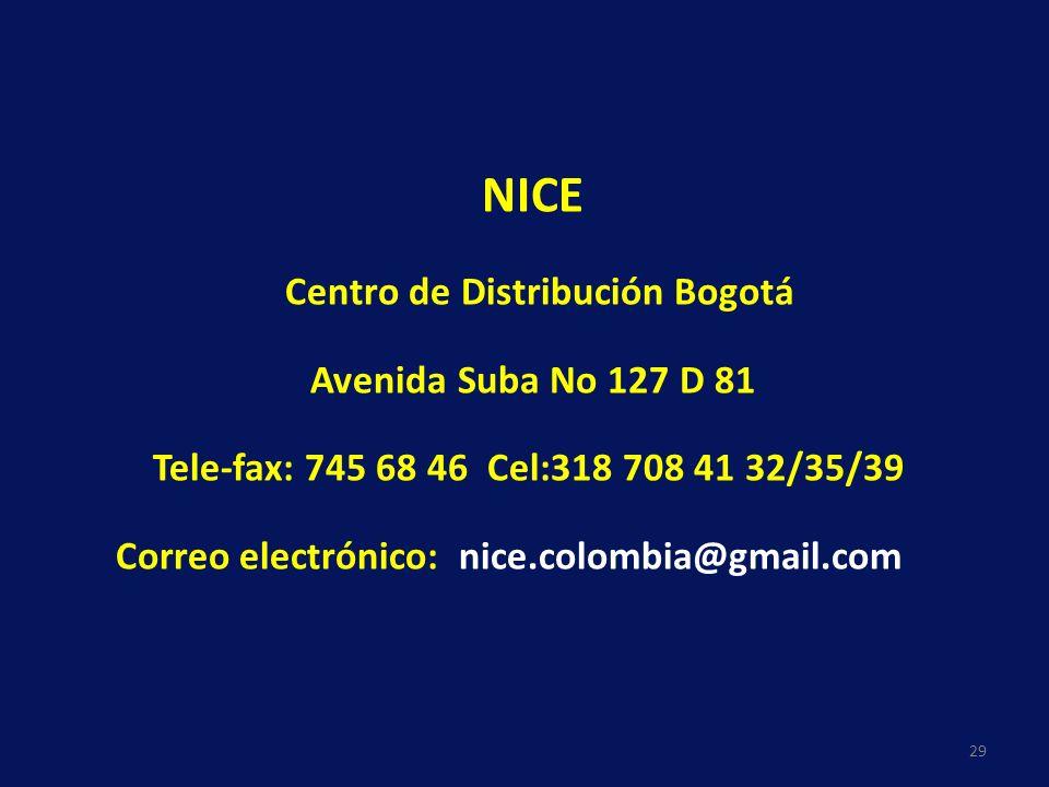 NICE Centro de Distribución Bogotá. Avenida Suba No 127 D 81. Tele-fax: 745 68 46 Cel:318 708 41 32/35/39.
