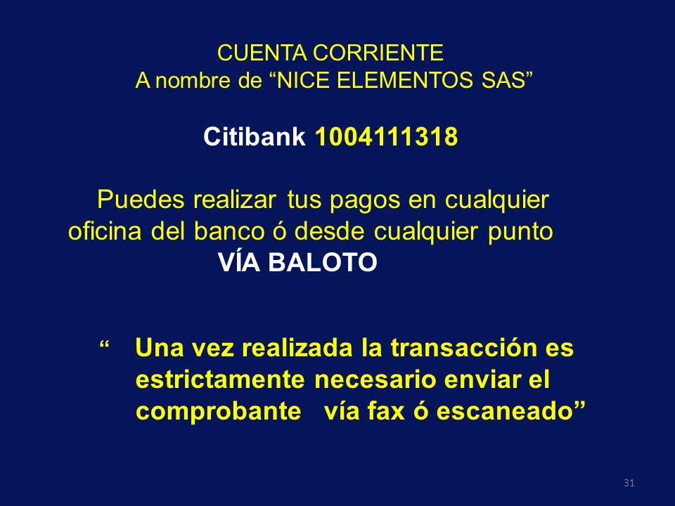 CUENTA CORRIENTE A nombre de NICE ELEMENTOS SAS Citibank 1004111318.