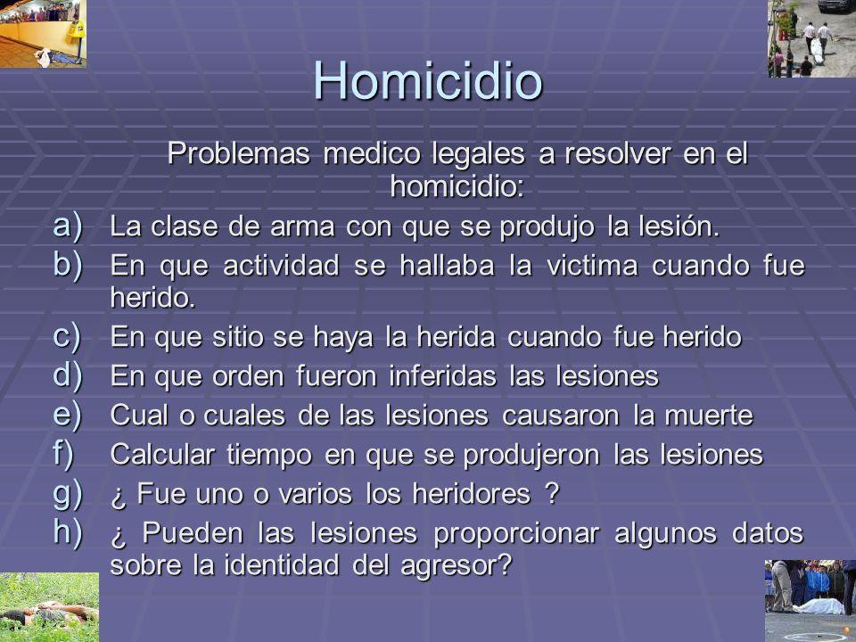 Problemas medico legales a resolver en el homicidio: