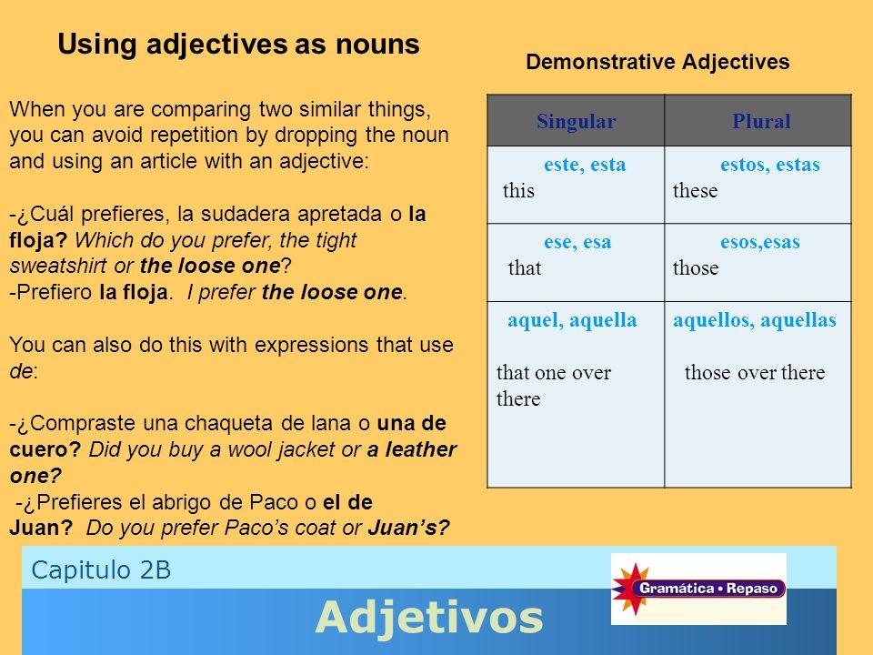 Adjetivos Using adjectives as nouns Capitulo 2B
