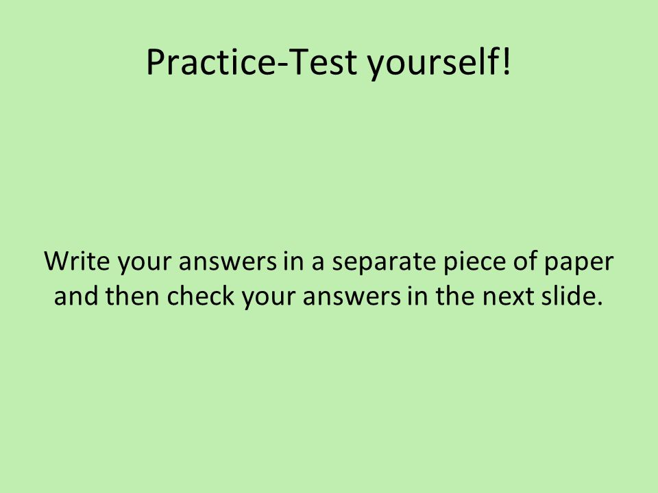 Practice-Test yourself!