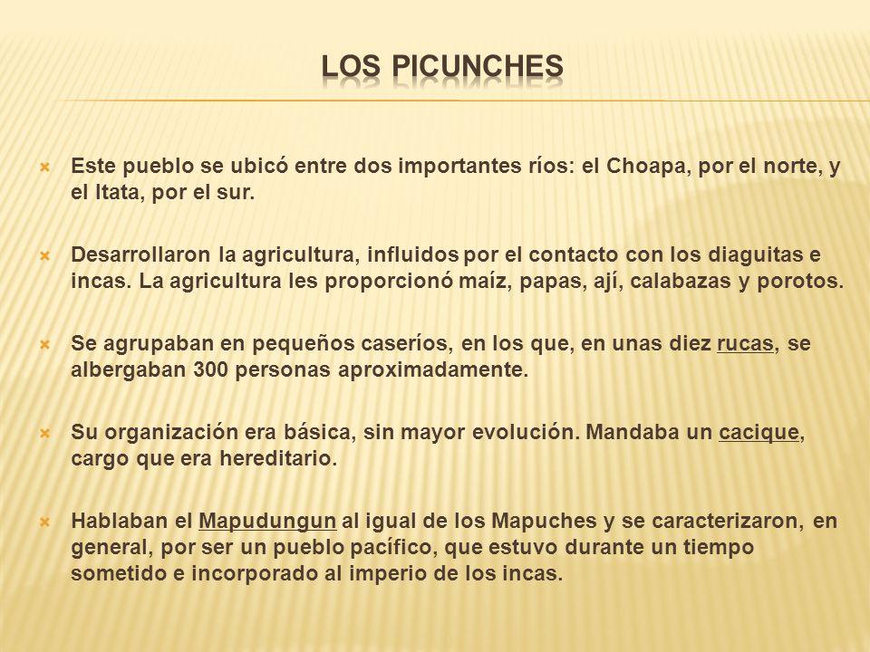 Los picunches Este pueblo se ubicó entre dos importantes ríos: el Choapa, por el norte, y el Itata, por el sur.