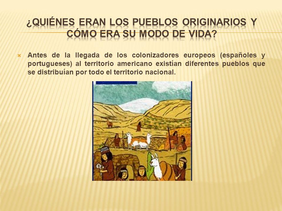 ¿Quiénes eran los pueblos originarios y cómo era su modo de vida