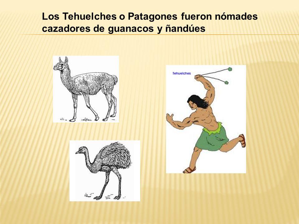 Los Tehuelches o Patagones fueron nómades cazadores de guanacos y ñandúes