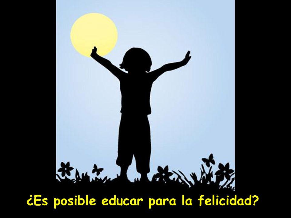 ¿Es posible educar para la felicidad