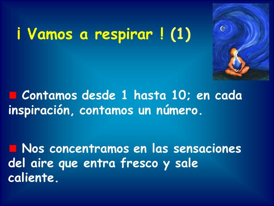 ¡ Vamos a respirar ! (1) Contamos desde 1 hasta 10; en cada inspiración, contamos un número.