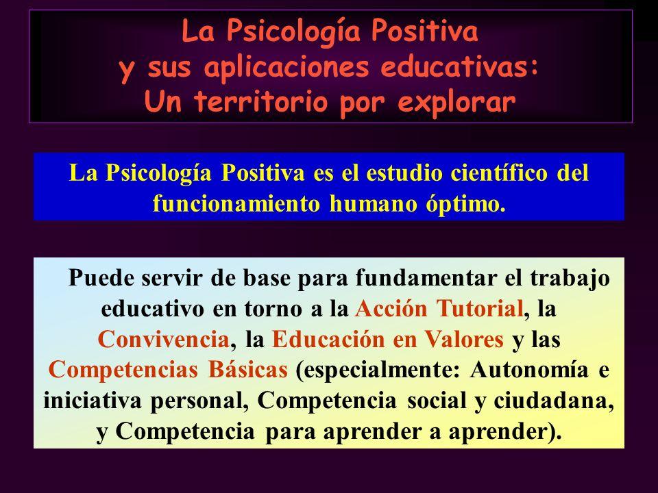 La Psicología Positiva y sus aplicaciones educativas: