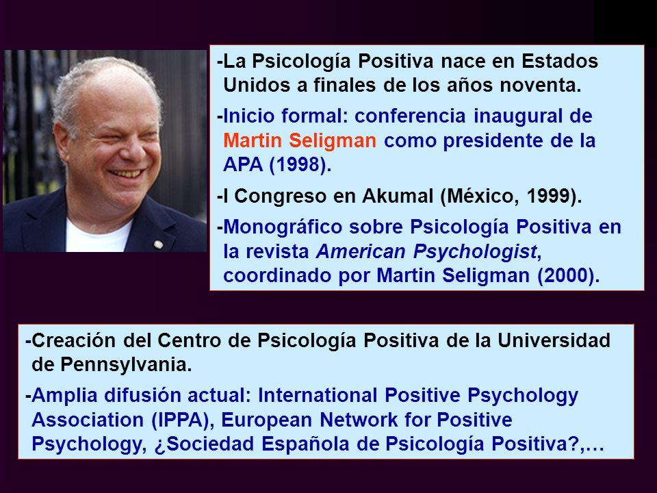 -La Psicología Positiva nace en Estados Unidos a finales de los años noventa.