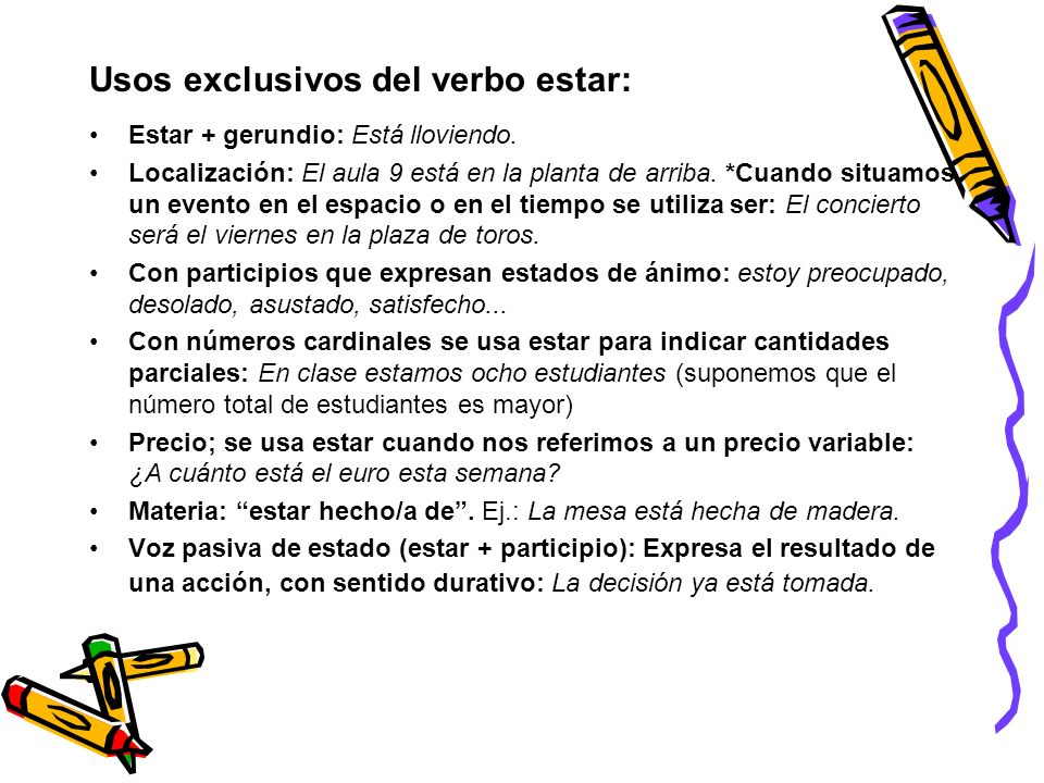 Usos exclusivos del verbo estar: