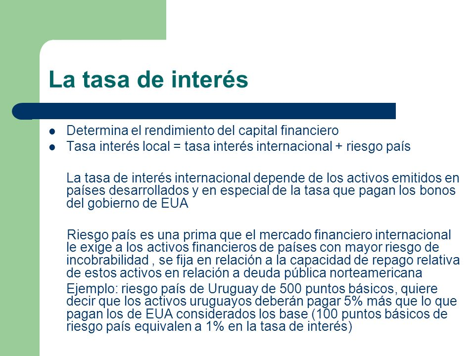 La tasa de interés Determina el rendimiento del capital financiero