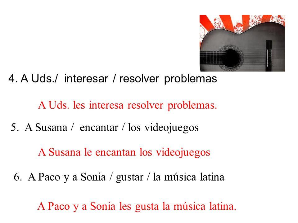 4. A Uds./ interesar / resolver problemas