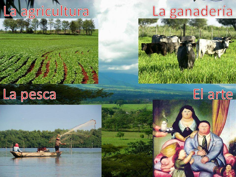 La agricultura La ganadería La pesca El arte