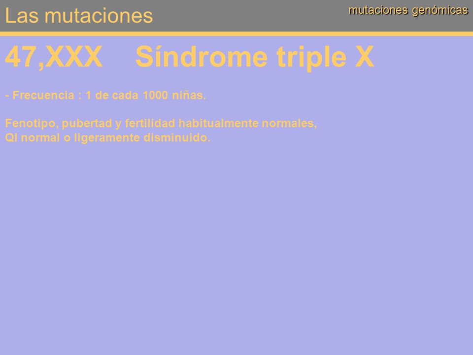 47,XXX Síndrome triple X Las mutaciones mutaciones genómicas