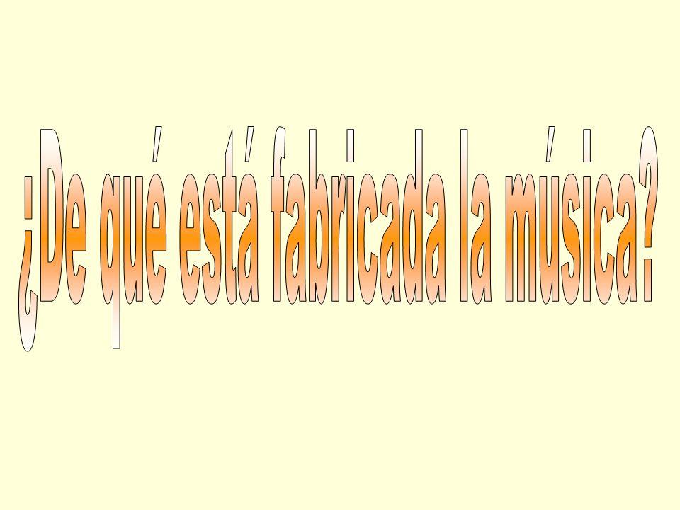 ¿De qué está fabricada la música