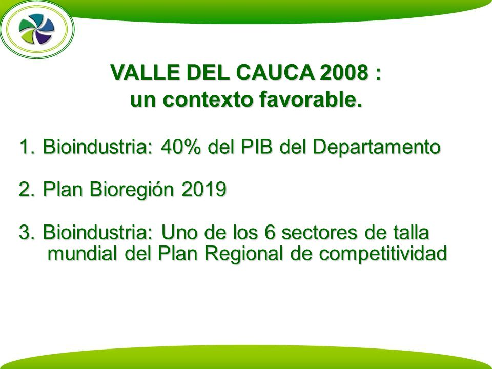 VALLE DEL CAUCA 2008 : un contexto favorable.