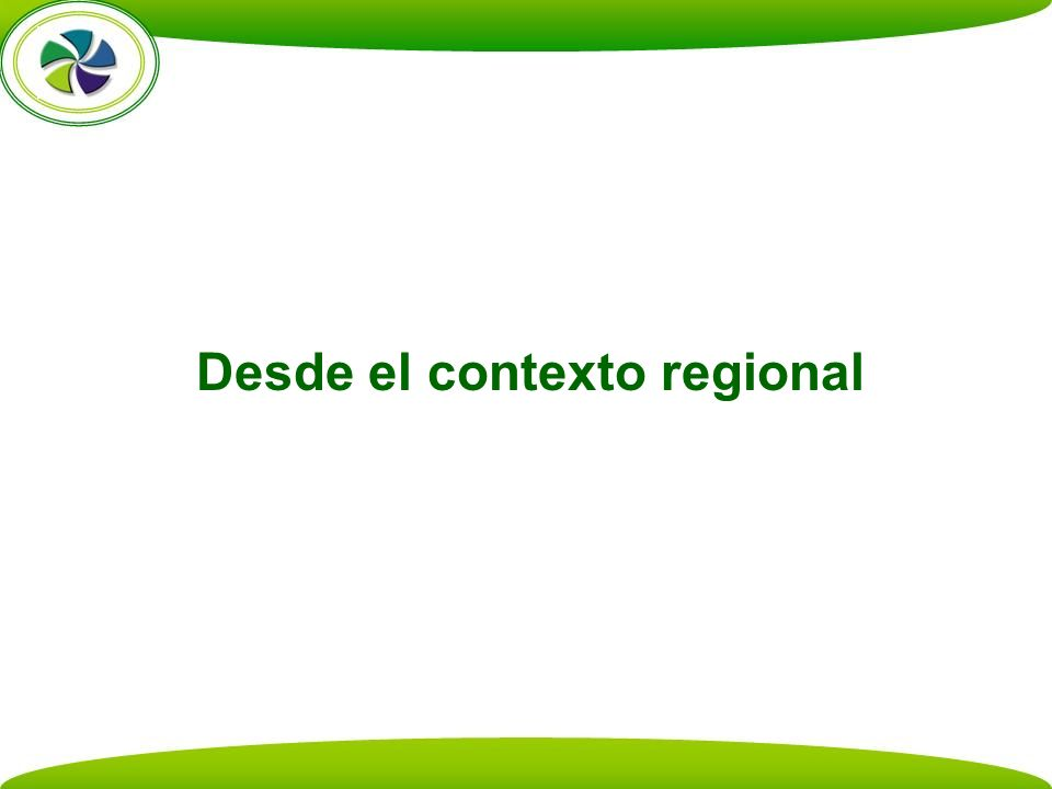 Desde el contexto regional