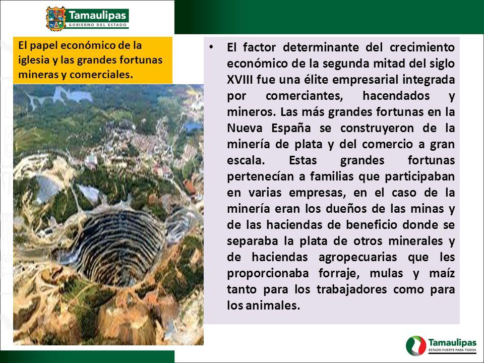 El papel económico de la iglesia y las grandes fortunas mineras y comerciales.