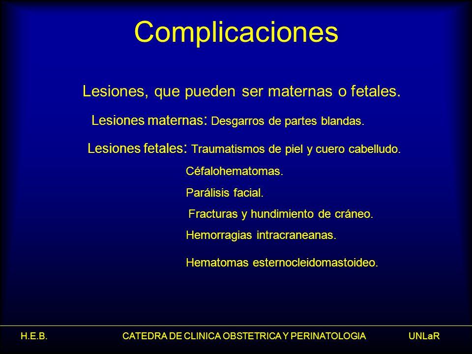 Lesiones, que pueden ser maternas o fetales.
