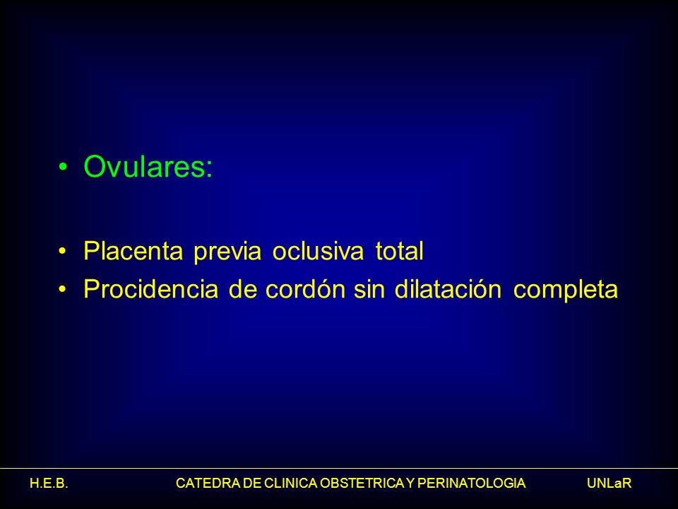 Ovulares: Placenta previa oclusiva total