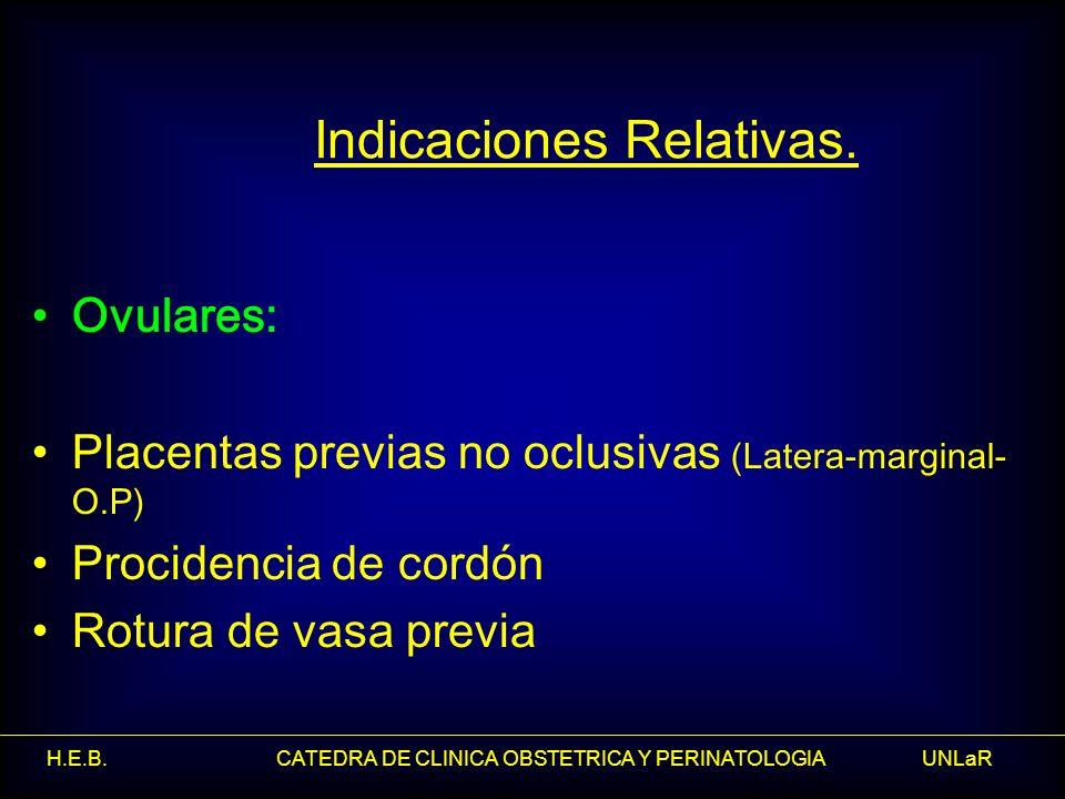 Indicaciones Relativas.
