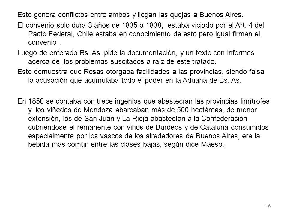 Esto genera conflictos entre ambos y llegan las quejas a Buenos Aires.