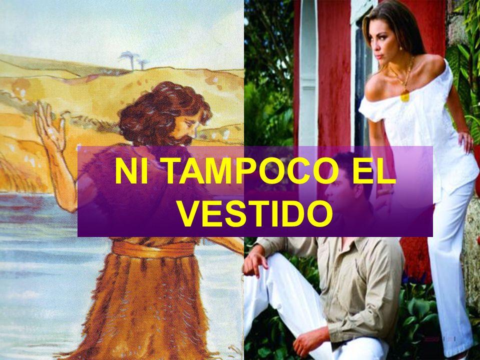 NI TAMPOCO EL VESTIDO