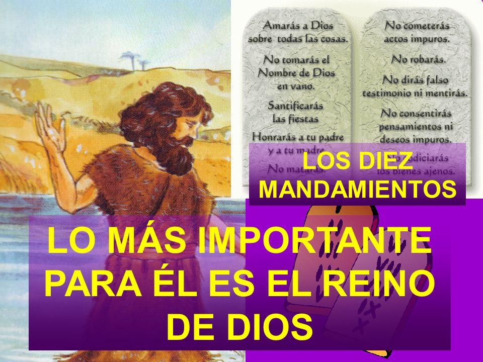 LO MÁS IMPORTANTE PARA ÉL ES EL REINO DE DIOS